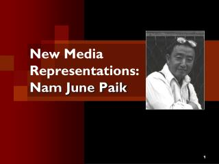 New Media Representations: Nam June Paik