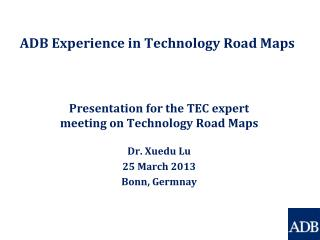 ADB Experience in Technology Road Maps