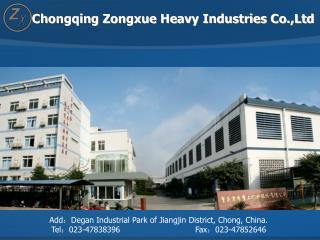 Add : Degan Industrial Park of Jiangjin District, Chong, China.
