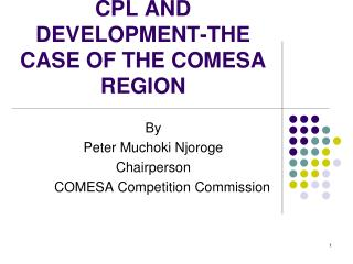 CPL AND DEVELOPMENT-THE CASE OF THE COMESA REGION