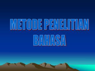 METODE PENELITIAN BAHASA