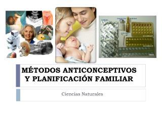 MÉTODOS ANTICONCEPTIVOS Y PLANIFICACIÓN FAMILIAR