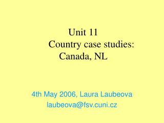 Unit 11 	Country case studies:  Canada, NL
