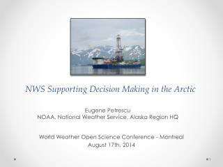 NWS Supporting Decision Making in  the Arctic