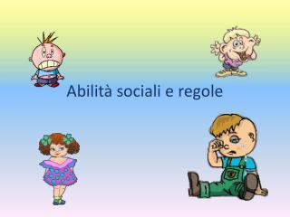Abilità sociali e regole