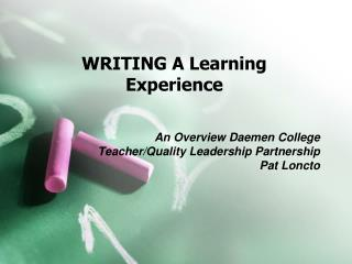 WRITING A Learning Experience