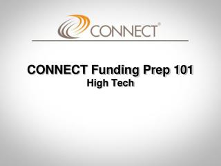CONNECT Funding Prep 101 High Tech