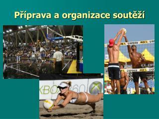 Příprava a organizace soutěží