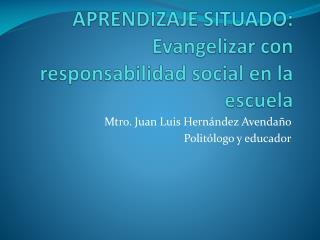 APRENDIZAJE SITUADO: Evangelizar con responsabilidad social en la escuela