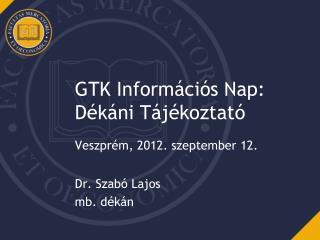 GTK Inform�ci�s Nap: D�k�ni T�j�koztat�