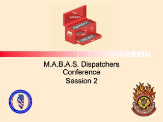 M.A.B.A.S. Dispatchers Conference Session 2