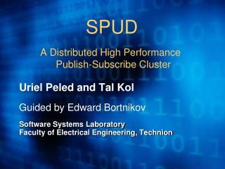 SPUD A Distributed High Performance  Publish-Subscribe Cluster