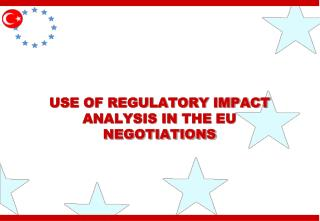 USE OF REGULATORY IMPACT ANALYSIS IN  THE EU NEGOTIATIONS