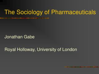 The Sociology of Pharmaceuticals