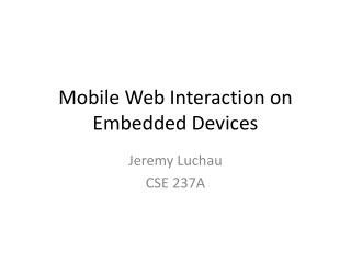 Mobile Web Interaction on Embedded Devices