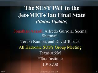 The SUSY PAT in the JetMETTau Final State Status Update