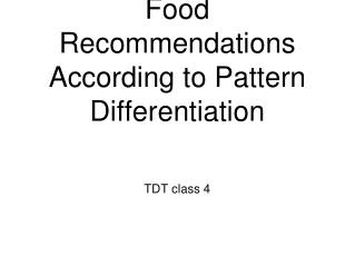 Food Recommendations According to Pattern Differentiation