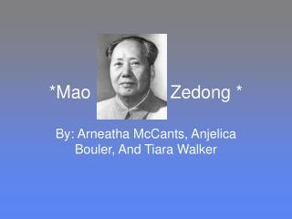 *Mao                Zedong *