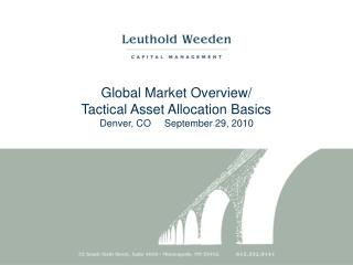 Global Market Overview/ Tactical Asset Allocation Basics Denver, CO     September 29, 2010
