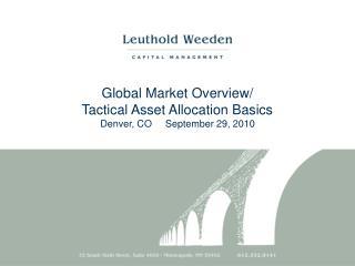 Global Market Overview/ Tactical Asset Allocation Basics Denver, CO     September 29, 2010