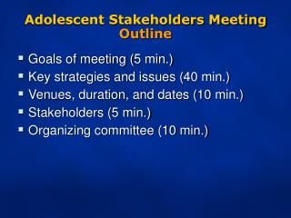 Adolescent Stakeholders Meeting Outline