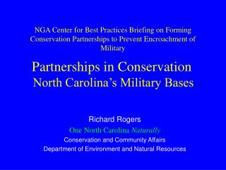 Richard Rogers One North Carolina Naturally Conservation and Community Affairs