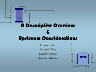 A Descriptive Overview & Upstream Considerations