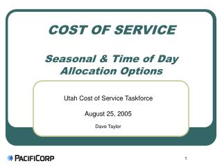 COST OF SERVICE  Seasonal & Time of Day Allocation Options