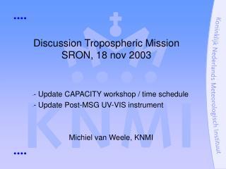 Discussion Tropospheric Mission SRON, 18 nov 2003