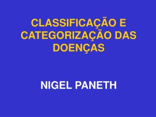 CLASSIFICAÇÃO E  CATEGORIZAÇÃO DAS DOENÇAS NIGEL PANETH