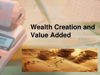 Wealth Creation and Value Added