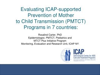 Rosalind Carter, PhD Epidemiologist, PMTCT, Pediatrics and  MTCT Plus Initiative Program