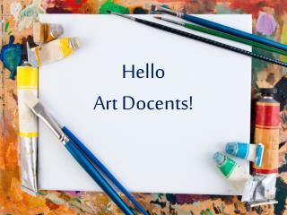 Hello Art Docents!