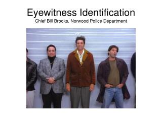 Eyewitness Identification Chief Bill Brooks, Norwood Police Department
