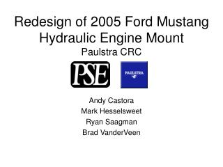 Redesign of 2005 Ford Mustang Hydraulic Engine Mount Paulstra CRC