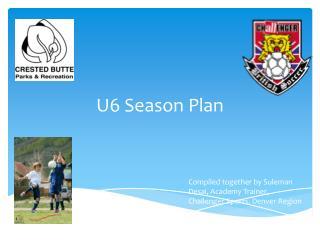 U6 Season Plan