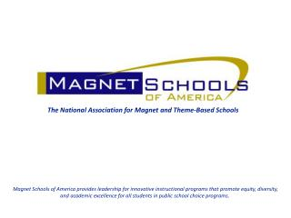 The National Association for Magnet and Theme-Based Schools