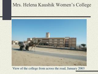 Mrs. Helena Kaushik Women's College