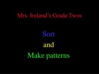 Mrs. Ireland�s Grade Twos