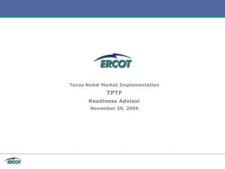 Texas Nodal Market Implementation TPTF Readiness Advisor November 29, 2006