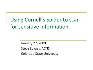 Using Cornell's Spider to scan for sensitive information