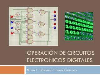 OPERACIÓN DE CIRCUITOS ELECTRONICOS DIGITALES