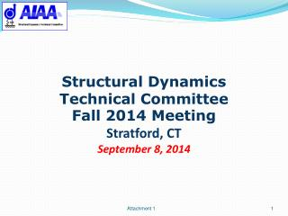 Structural Dynamics Technical Committee Fall 2014 Meeting Stratford, CT September 8, 2014