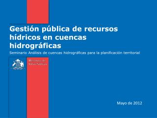 Gestión pública de recursos hídricos en cuencas hidrográficas