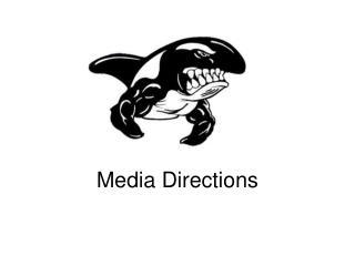 Media Directions