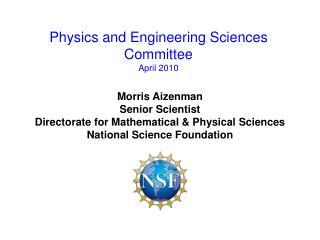 Morris Aizenman Senior Scientist Directorate for Mathematical & Physical Sciences