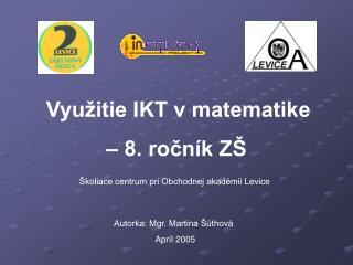Využitie IKT v matematike           – 8. ročník ZŠ