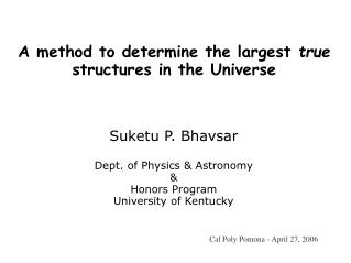 A method to determine the largest  true  structures in the Universe