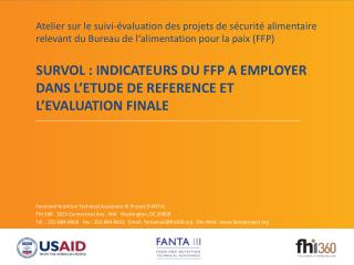 SURVOL : INDICATEURS DU FFP A EMPLOYER DANS L'ETUDE DE REFERENCE ET L'EVALUATION FINALE