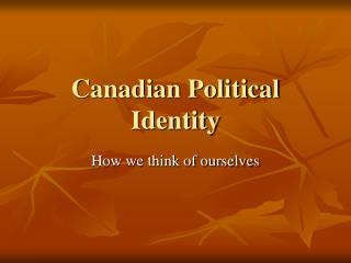 Canadian Political Identity